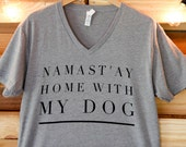 Pre-Order***Namast'ay Home With My Dog- Short Sleeve V Neck-SIZE SMALL