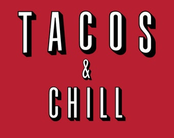 Netflix and chill t-shirt Tacos & Chill funny foodie Tshirt