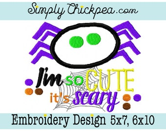 Embroidery Design - I'm So Cute It's Scary - Spider Appliqué - Halloween - Spider Web - For 5x7 and 6x10 Hoops