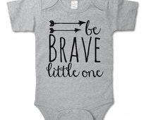 Be Brave Little One Shirt ,Boys Shirt,Shirt for Boys,Kids,Trendy Shirts, Newborn Baby Boy Onesie, Onesie, Baby Boy, Newborn Gift