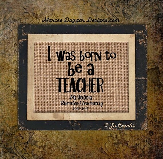 Born to Be A Teacher | Teacher Gift | Student | School Gift | Personalized | Quote |  Burlap Print | #0162