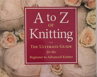 A to Z knitting  The Ultimate Guide Book