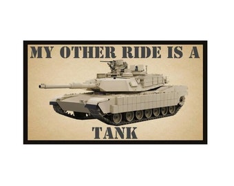 Fridge Magnet: My Other Ride Is A Tank