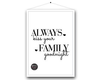 Family Print  ||  Always kiss your family goodnight. A4 print.