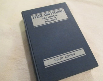 "Vintage Agriculture Book ""Feeds and Feeding"" by Frank B. Morrison"