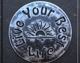 Live Your Best Life Metal Art Sign