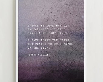 Sarah Williams quote poster, I have loved the stars too fondly to be fearful of the night poster, poetry art
