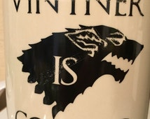 SALE Game of Thrones, Dire wolf distressed lettering, Vintner is Coming, winter is coming pun, GOT,