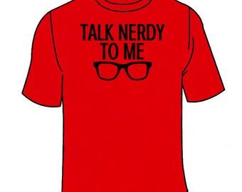 Talk Nerdy To Me T-Shirt. Funny