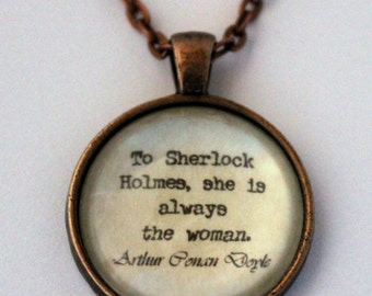 She Is Always The Woman Sherlock Holmes Irene Adler Sir Arthur Conan Doyle Quote Pendant Necklace