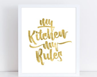 Faux Gold My Kitchen My Rules Sign | Kitchen Sign | Kitchen Art Print | Kitchen Printable | Kitchen Quote | Kitchen Wall Art