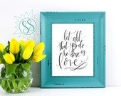 Let All That You Do Be Done in Love / I Corinthians 16:14 / Wedding Framed Art / Wedding Decor / Nursery Wall Art / Baby Gift Ideas / THW104