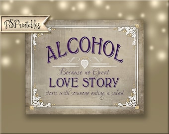 Printable Bar Sign - Alcohol because no Love Story started with a salad - DIY - Instant Download - 5 sizes - Old Lace Collection