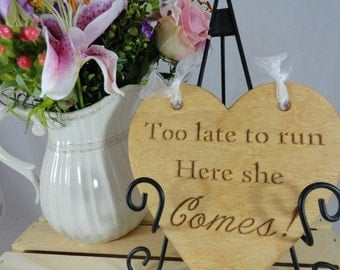 Rustic Wedding Signs Too Late To Run Here She Comes Wedding Photo Props Ring Bearer Signs Flower Giirl Signs Custom Personalized Engraved