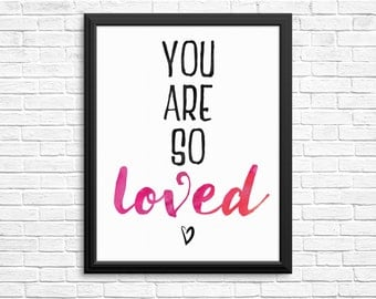 You Are So Loved Watercolour Digital Print
