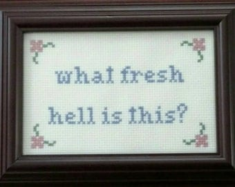 What Fresh Hell Is This Cross Stitch Framed!