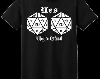 Yes They're Natural Funny D20 T-Shirt