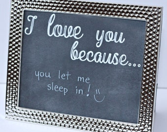 I Love You Because Picture Frame - I Love You Because Board - Anniversary Gift - Husband Gift