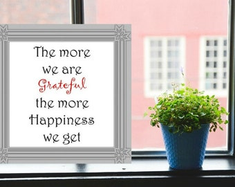 Digital Wall Art - The More We Are Greatful The More Happiness We Get