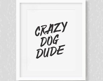 Crazy Dog Dude - Art Print