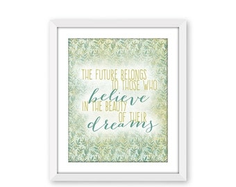 70% OFF THRU 2/13 The Future Belongs To Those Who Believe In The Beauty Of Their Dreams, Eleanor Roosevelt Quote, 8x10 JPG printable, weathe