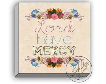 lord have mercy, quote on canvas, southern sayings, typographic print, on canvas, wall art, floral decor, southern decor, large wall art