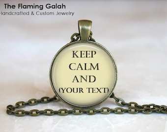 YOUR CUSTOM Keep Calm QUOTE Pendant / Necklace. Personalised Gift.  Individual Gift. Gift Under 20. Made in Australia. (P1218)