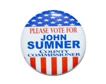 CAMPAIGN button ELECTION button campaign badge political button 2 1/4 inch pin-back button.