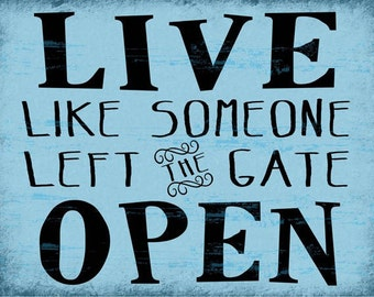 Sun Protected Live Like Someone Left The Gate Open Metal Sign, Rustic Décor HB7202SP