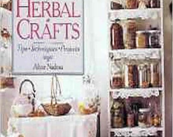 Making & Selling Herbal Crafts: Tips, Techniques, Projects Hardcover – October, 1995