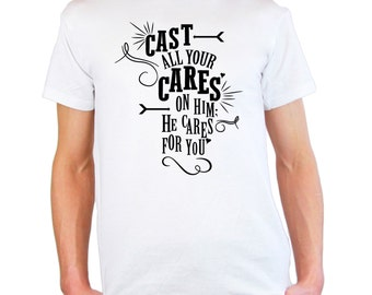 Mens & Womens T-Shirt with Quote Cast All Your Cares on Him / Inspirational Sayings tshirt / He Cares Motivation Shirt + Free Decal Gift