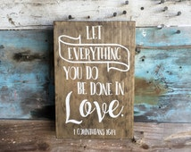 Wall Decor,  Wood Wall Art, Wood Wall Decor, Let everything you do be done in love, Christian wall art, Bible verse wall art, 1 corinthians