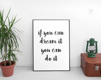 Modern Wall Art, If You Can Dream It, You Can Do It, Printable Art, Wall Art, Typography Print, Motivational Print, Inspirational Print