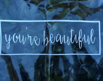 you're beautiful Decal