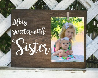 life is sweeter with a sister. sister gifts. sister frame.