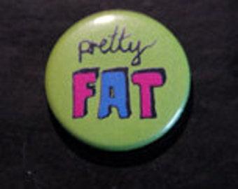 badge / pin  pretty fat