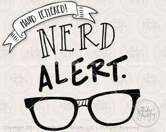 Nerd Alert SVG Cut File, Geek Cutting File, Baby Tee, Dork Download File, Hand Lettered, Hand Drawn, Silhouette, Cricut, Original Clipart