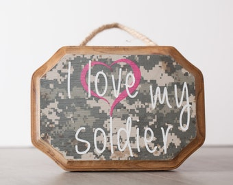 I Love my Soldier  wooden sign