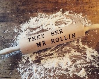 """Vintage Rolling Pin - """"They see me rollin"""""""