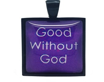 Good Without God Atheist Pendant