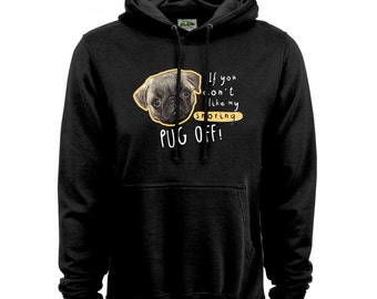 PUG OFF Hoodie for pug dog lovers - high quality warm hoodie with pug face snoring humor