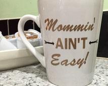 Mommin aint easy coffee mug | Moms coffee mug| mothers day coffee cup