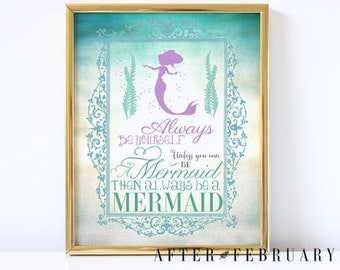 Mermaid Wall Art Print - 8X10 - Always be a Mermaid - Mermaid Nursery Sign - INSTANT DOWNLOAD - No.332KIDS