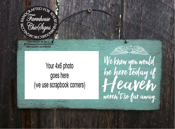 HEAVEN SIGN, memorial sign, wedding memorial, in memory of, rustic memorial sign, we know you would be here today, heaven photo frame, 167