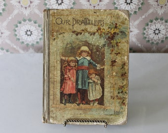 Our Prattlers, Antique Children's Book, 1890 First Edition, Children's Stories With Color Illustrations, Pressed Four Leaf Clovers