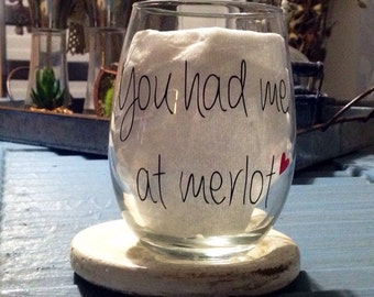 You had me at merlot wine glass