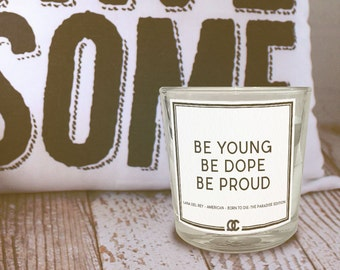 Lana Del Rey - American Quote Candle: be young be dope be proud
