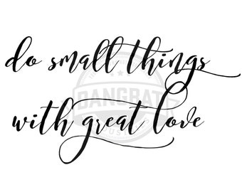 Download Do small things with great love v2 Typography digital downloads motivational phrase wall clip art dreaming commercial use granted