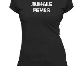 Jungle Fever! Novelty Ladies fitted t-shirt.