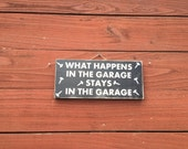 ON SALE What happens in the garage stays in the garage sign - garage sign - dads sign, fathers day sign - man cave sign - rusty sign - sign